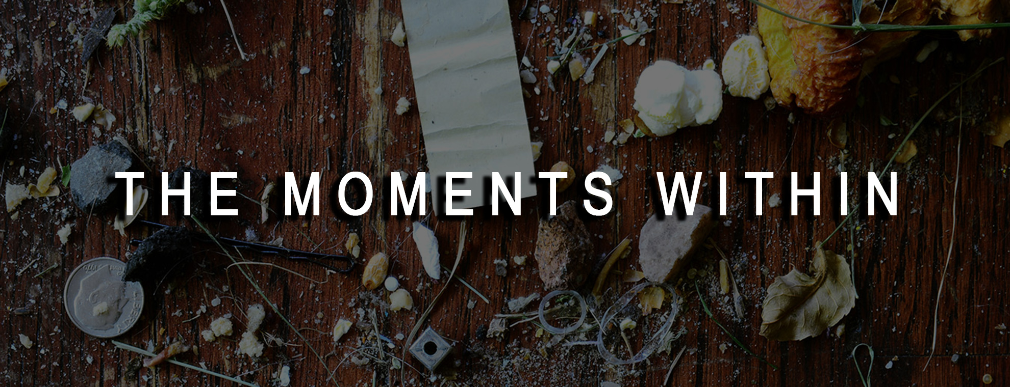 ART, The Moments Within, Chris Moss, Moss Image, text over garbage on a floor, dirty floor, conceptual art